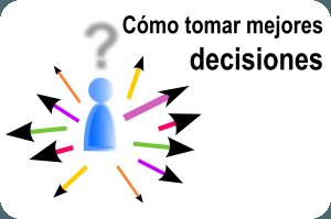 como tomar mejores decisiones
